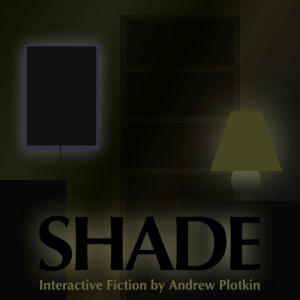 Shade, by Andrew Plotkin